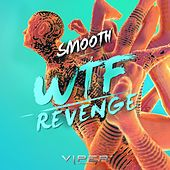 WTF / Revenge by Smooth