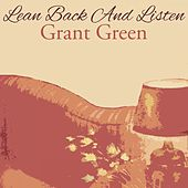 Lean Back And Listen von Grant Green