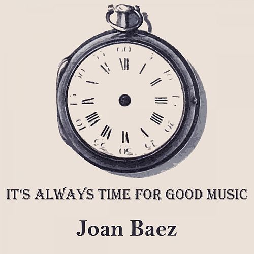 It's Always Time For Good Music von Joan Baez