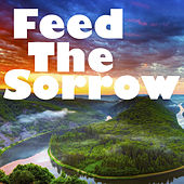 Feed The Sorrow by Various Artists