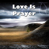 Love Is Prayer by Various Artists