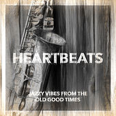 Heartbeats - Jazzy vibes from the good old times von Various Artists