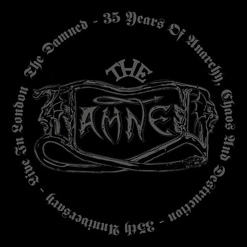 35 Years of Anarchy Chaos and Destruction - 35th Anniversary - Live in London by The Damned