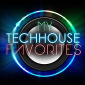 My Techhouse Favorites by Various Artists