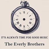 It's Always Time For Good Music von The Everly Brothers