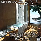 Just Relax: New Age Moods for a Relaxing Bath Time by Various Artists