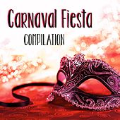 Carnaval Fiesta Compilation by Various Artists