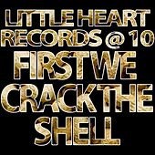 First We Crack The Shell by Various Artists