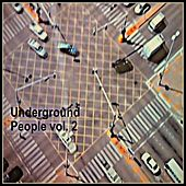 Underground People, Vol. 2 by Various Artists