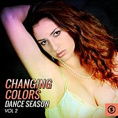Changing Colors Dance Season, Vol. 2 by Various Artists