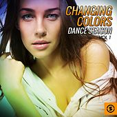 Changing Colors Dance Season, Vol. 1 by Various Artists