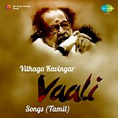 Vithaga Kavingar: Vaali Songs by Various Artists