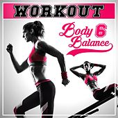 Workout - Body Balance, Vol. 6 by Various Artists