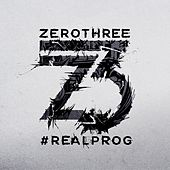 Zerothree Presents #REALPROG by Various Artists