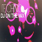 DJ on the Mix (Techno) by Various Artists