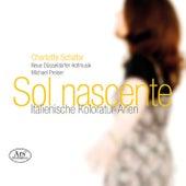 Sol nascente: Italienische Koloratur-Arien by Charlotte Schäfer