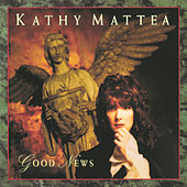 Good News by Kathy Mattea