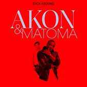 Stick Around von Akon and Matoma