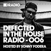 Defected In The House Radio Show: Episode 005 (hosted by Sonny Fodera) by Various Artists