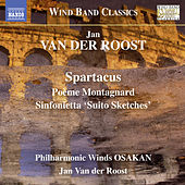 Jan Van der Roost: Music for Wind Band by Philharmonic Winds OSAKAN
