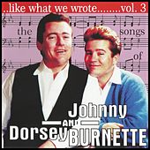 The Songs of Johnny & Dorsey Burnette Vol. 3 by Various Artists
