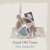 Good Old Times von Nat Adderley