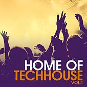 Home of Techhouse, Vol. 1 by Various Artists