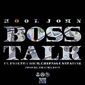 Boss Talk (feat. Philthy Rich, Chipa$$ & Nikatine Da King) - Single by Kool John