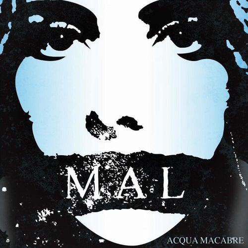 Acqua Macabre by Mal