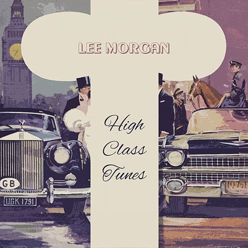 High Class Tunes von Lee Morgan