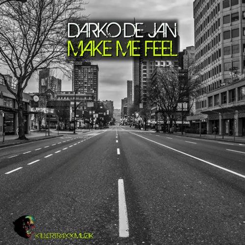 Make Me Feel by Darko De Jan