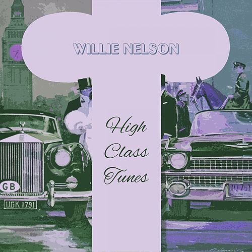 High Class Tunes von Willie Nelson
