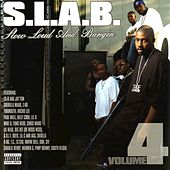 Slow Loud and Bangin', Vol. 4 by S.L.A.B.