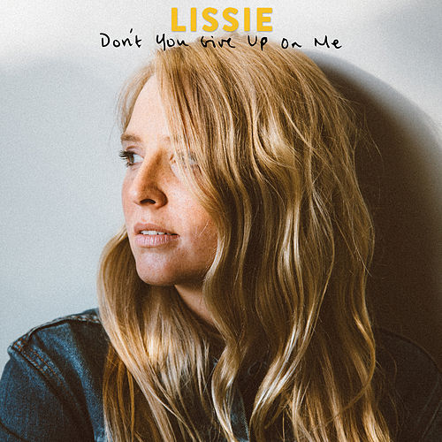 Don't You Give up on Me by Lissie
