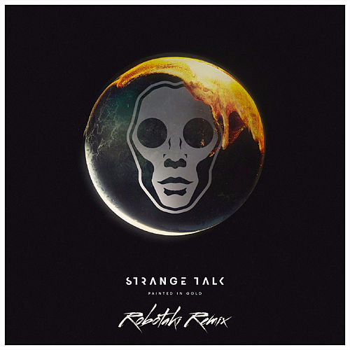 Painted in Gold (feat. Bertie Blackman) [Robotaki Remix] by Strange Talk