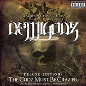 Deluxe Edition: The Godz Must Be Crazier by The Demigodz