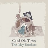 Good Old Times von The Isley Brothers