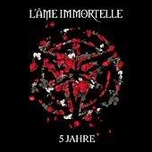 5 Jahre (Re-Recorded 2015) by L'Âme Immortelle