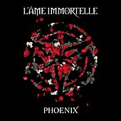 Phoenix (Re-Recorded 2015) by L'Âme Immortelle