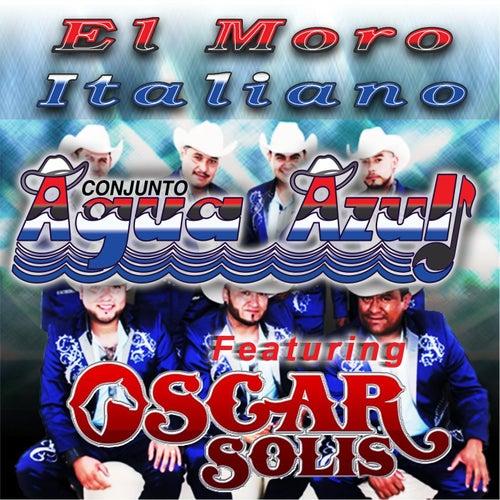 El Moro Italiano (feat. Oscar Solis) by Conjunto Agua Azul (1)