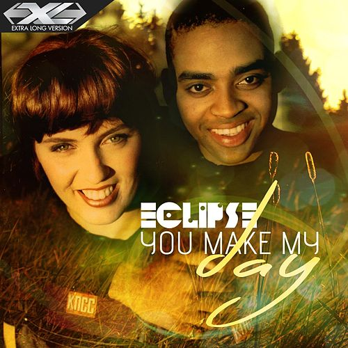 You Make My Day (Extra Long Version) by Eclipse