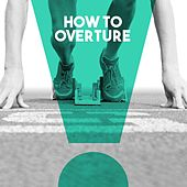 How to Overture by Various Artists
