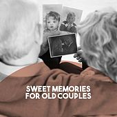 Sweet Memories for Old Couples by Various Artists