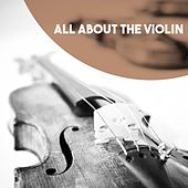 All About The Violin by Various Artists