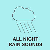 All Night Rain Sounds by Various Artists