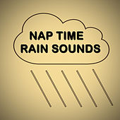 Nap Time Rain Sounds by Various Artists