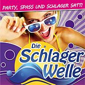 Die Schlagerwelle - Party, Spass und Schlager satt! by Various Artists