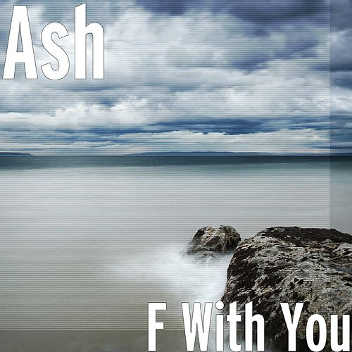 F With You by Ash