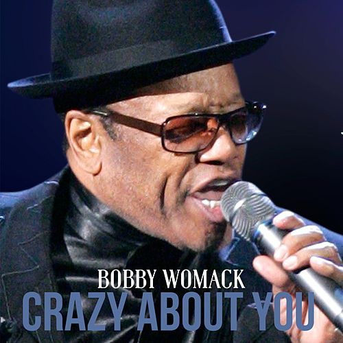 Crazy About You von Bobby Womack