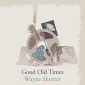 Good Old Times von Wayne Shorter